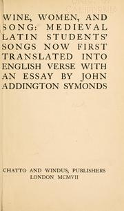 Cover of: Wine, women, and song | John Addington Symonds