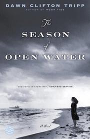 Cover of: The Season of Open Water | Dawn Clifton Tripp