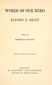 Cover of: Words of our hero, Ulysses S. Grant