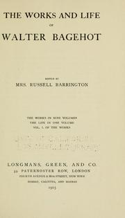 Cover of: The works and life of Walter Bagehot