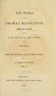 Cover of: The works of Thomas Middleton, now first collected