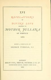 Cover of: XVI revelations of divine love shewed to Mother Juliana of  Norwich 1373