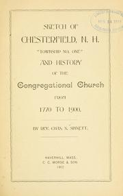Cover of: Sketch of Chesterfield, N.H. Township no. one, and history of the Congregational church from 1770 to 1900. | Charles Nelson Sinnett