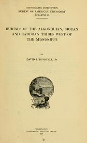 Cover of: Burials of the Algonquian, Siouan and Caddoan tribes west of the Mississippi