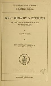 Cover of: Infant mortality in Pittsburgh | Glenn Steele