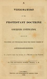 Cover of: A vindication of the Protestant doctrine concerning justification, and of its preachers and professors from the unjust charge of antinomianism
