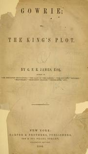 Cover of: Gowrie, or, The king's plot
