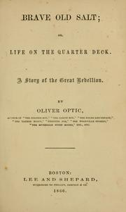 Cover of: Brave old salt , or, Life on the quarter deck