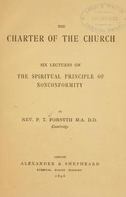 Cover of: The charter of the church: six lectures on the spiritual principle of nonconformity