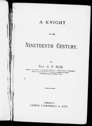 A knight of the [n]ineteenth century by E. P. Roe