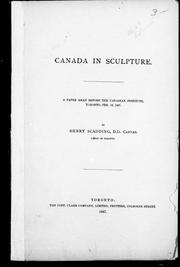 Cover of: Canada in sculpture: a paper read before the Canadian Institute, Toronto, Feb. 12, 1887