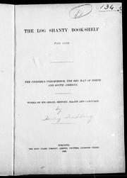 Cover of: The Log shanty book-shelf for 1898, the pioneer's predecessor, the red man of North and South America: works on his origin, history, habits and language.