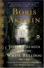 Cover of: Sister Pelagia and the White Bulldog: A Mystery by the internationally bestselling author of The Winter Queen (Mortalis)