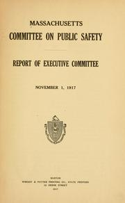 Cover of: Report of Executive committee, November 1, 1917. | Massachusetts. Committee on public safety, 1917-1918?