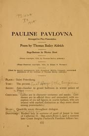 Cover of: Pauline Pavlovna: dramatic romantic play or recitation | Thomas Bailey Aldrich
