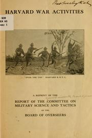 Cover of: Harvard war activities | Harvard university. Board of overseers. Committee on military science and tactics.