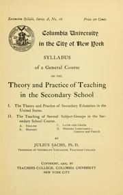 Cover of: Syllabus of a general course on the theory and practice of teaching in the secondary school ... | Sachs, Julius