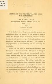 Cover of: Meeting of the Philadelphia Red cross war committees held at the Hotel Ritz, Philadelphia, Monday evening, June 18, 1917