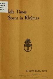 Cover of: Idle times spent in rhymes ... | Mary Hazel Floyd