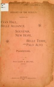 Cover of: Report of the results obtained on Evan Hall, Belle Alliance, Souvenir, New Hope, Belle Terre, and Palo Alto plantations
