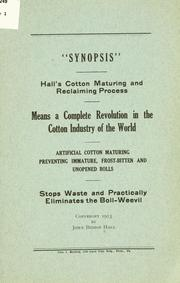 "Cover of: ""Synopsis"" Hall's cotton maturing and reclaiming process means a complete revolution in the cotton industry of the world"