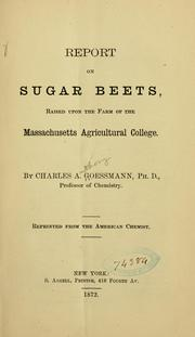 Cover of: Report on sugar beets, raised upon the farm of the Massachusetts agricultural college