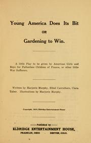 Cover of: Young America does its bit, or, Gardening to win