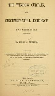 Cover of: window curtain, and circumstantial evidence | Felix J. Morris