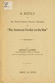 Cover of: A reply to Mr. Samuel Harden Churchs pamphlet on The American verdict on the war | Ernest Ludwig