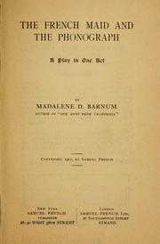 Cover of: The French maid and the phonograph | Madalene D. Barnum