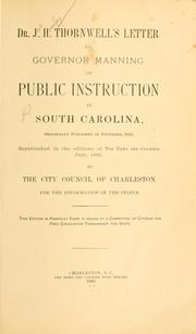 Cover of: Dr. J. H. Thornwell's letter to Governor Manning in public instruction in South Carlolina