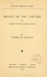 Cover of: Revolt of the Tartars: or, Flight of the Kalmuck Khan and his people from the Russian territories to the frontiers of China