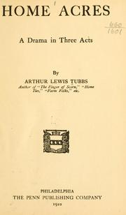 Cover of: Home acres | Arthur Lewis Tubbs