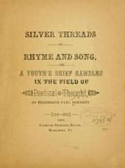 Cover of: Silver threads in rhyme and song | Frederick Carl Bonnett