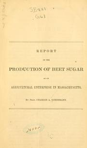 Cover of: Report on the production of beet sugar as an agricultural enterprise in Massachusetts