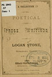 Cover of: A collection of the poetical and prose writings of Logan Stone ..