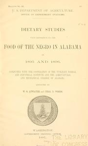 Cover of: Dietary studies with reference to the food of the negro in Alabama in 1895 and 1896