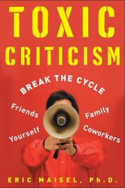 Cover of: Toxic Criticism: break the cycle with friends, family, coworkers, and yourself