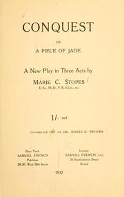Cover of: Conquest: or, A piece of jade; a new play