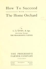 Cover of: How to succeed with the home orchard