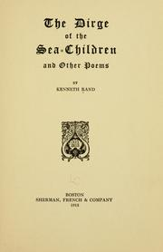Cover of: The dirge of the sea-children, and other poems | Kenneth Rand