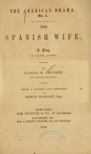Cover of: The spanish wife ... | Samuel M. Smucker