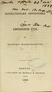 Cover of: The revolutionary adventures of Ebenezer, of Roxbury, Massachusetts