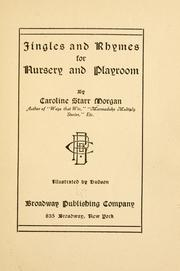 Cover of: Jingles and rhymes for nursery and playroom | Morgan, Caroline (Starr) Mrs