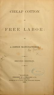 Cover of: Cheap cotton by free labor