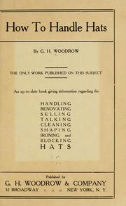 Cover of: How to handle hats | G. H. Woodrow