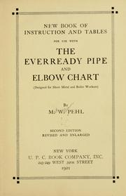 Cover of: New book of instruction and tables for use with the everready pipe and elbow chart (designed for sheet metal and boiler workers)