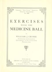 Exercises with the medicine ball by William James Cromie