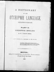 Cover of: A dictionary of the Otchipwe language, explained in English |