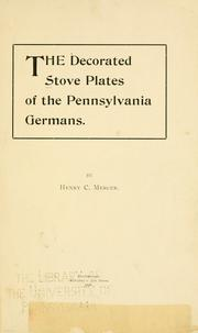 Cover of: The decorated stove plates of the Pennsylvania Germans